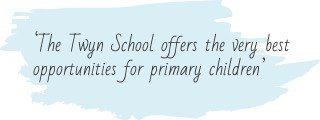 The Twyn School offers the very best opportunities for primary children